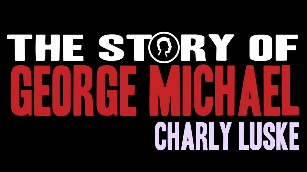287226 charly%20luske%20presents%20 %20the%20story%20of%20george%20michael%20 %20logo%20%28c%29%20rechtenvrij f1161a large 1533887431